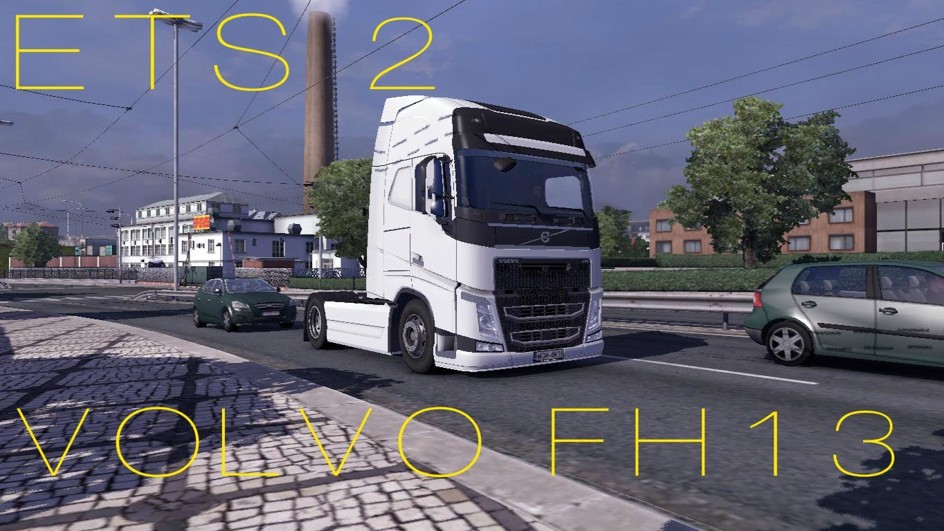 Volvo fh 2013 v2 ets2 mod mod for euro truck simulator for H portal