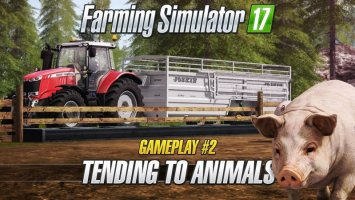 Farming Simulator 17 – Gameplay #2 : Tending to Animals NEWS