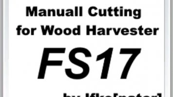 Manual Cutting for Wood Harvester