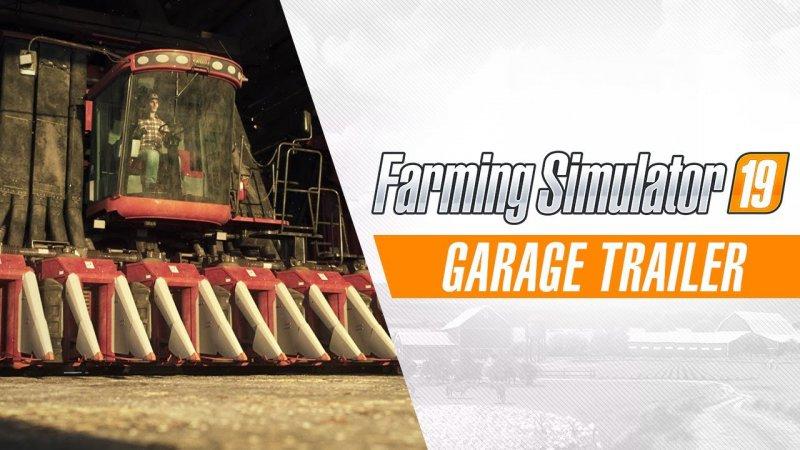 [FS19] Enter the Farming Simulator 19 garage NEWS