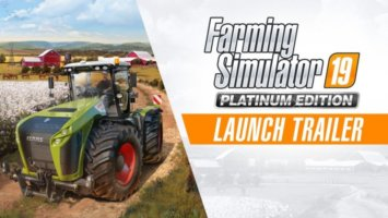 Farming Simulator 19 Platinum - Official Launch Trailer NEWS
